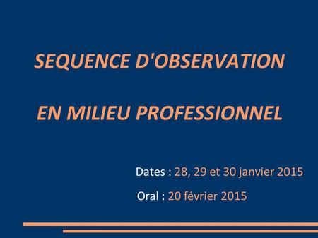 SEQUENCE D'OBSERVATION EN MILIEU PROFESSIONNEL