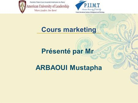 Présenté par Mr ARBAOUI Mustapha Cours marketing.
