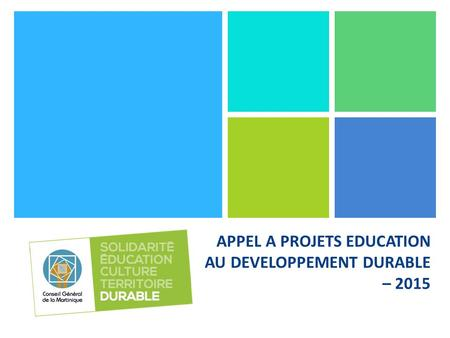 APPEL A PROJETS EDUCATION AU DEVELOPPEMENT DURABLE – 2015.