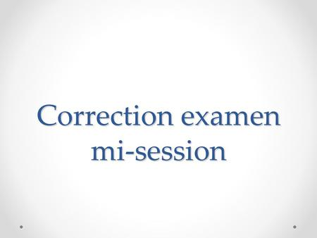Correction examen mi-session