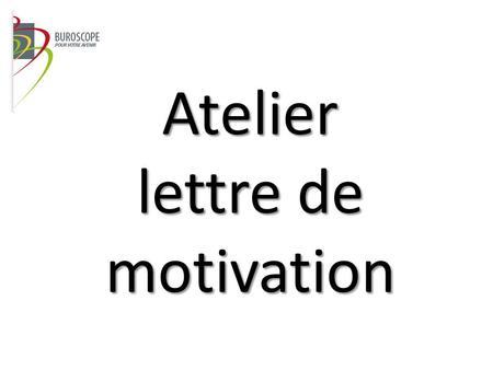 Atelier lettre de motivation