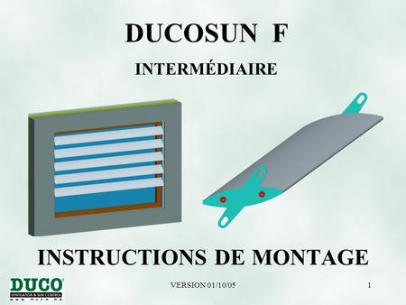 VERSION 01/10/051 INSTRUCTIONS DE MONTAGE DUCOSUN F INTERMÉDIAIRE.