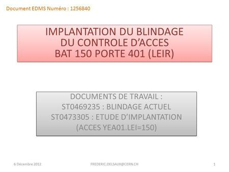 IMPLANTATION DU BLINDAGE DU CONTROLE D'ACCES BAT 150 PORTE 401 (LEIR)