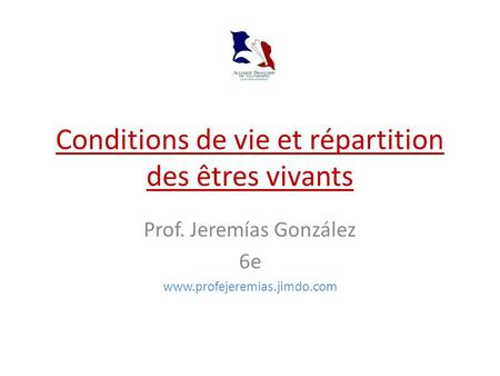Conditions de vie et répartition des êtres vivants