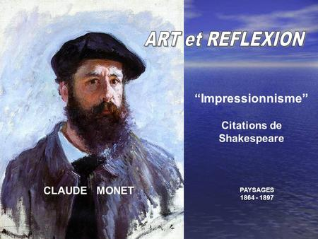 "CLAUDE MONET ""Impressionnisme"" PAYSAGES 1864 - 1897 Citations de Shakespeare."