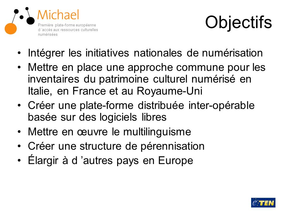 Le service MICHAEL Première plate-forme européenne d accès aux ressources culturelles numérisées