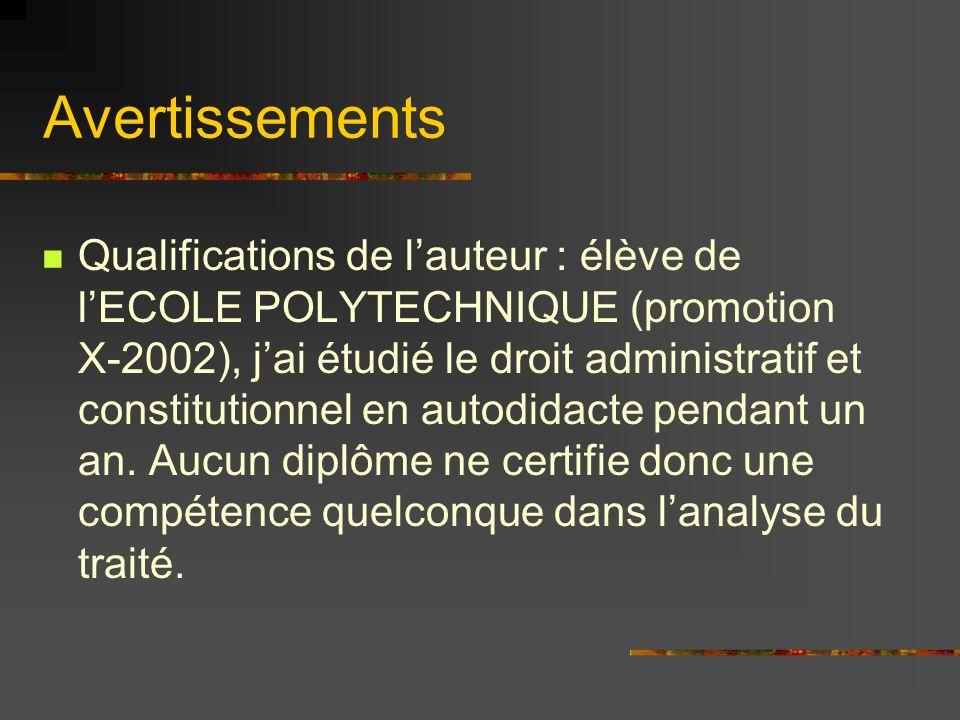 Avertissements Le Traité est très long => beaucoup de diapositives même en simplifiant Car elles sont aérées pour être vite lues (prévoir 15-30 minutes au total)