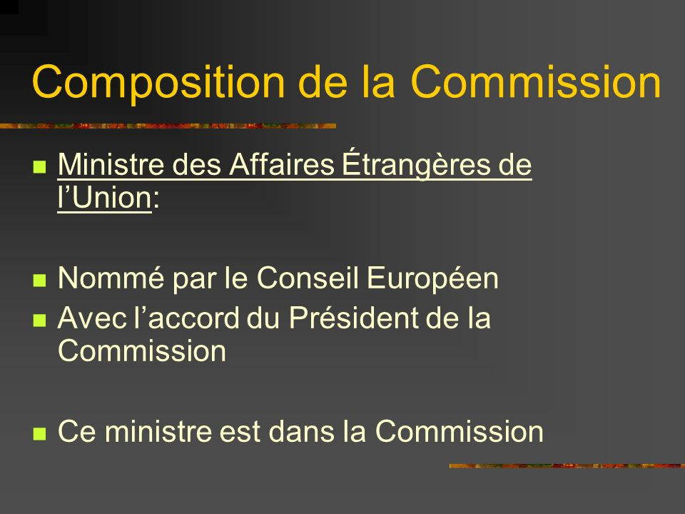 Composition de la Commission Avoir un représentant au Gouvernement est un enjeu réel pour les États.