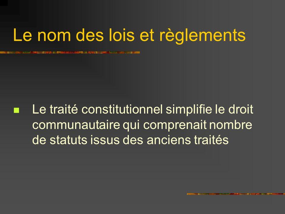 Le nom des lois et règlements 1.Les actes législatifs A.