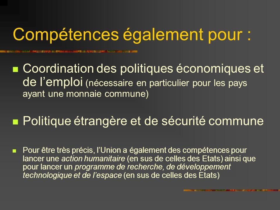 Les coopérations renforcées 1/3 des États-membres minimum Accord nécessaire de la Commission, du Conseil et du Parlement Si la coopération concerne les affaires étrangères, il ne faut laccord que du Conseil mais à lunanimité