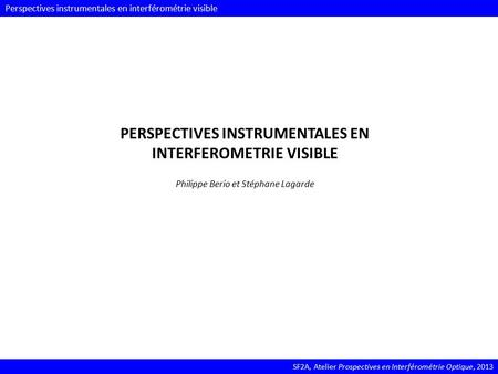 PERSPECTIVES INSTRUMENTALES EN INTERFEROMETRIE VISIBLE
