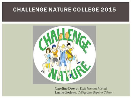 CHALLENGE NATURE COLLEGE 2015
