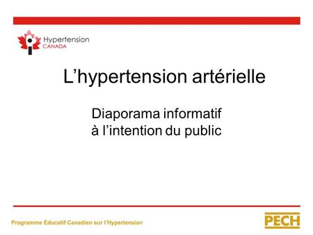 L'hypertension artérielle Diaporama informatif à l'intention du public.