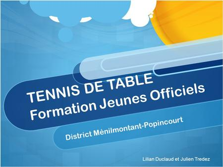TENNIS DE TABLE Formation Jeunes Officiels District Ménilmontant-Popincourt Lilian Duclaud et Julien Tredez.