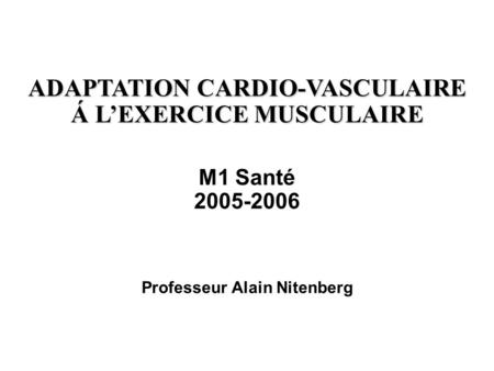 ADAPTATION CARDIO-VASCULAIRE Á L'EXERCICE MUSCULAIRE