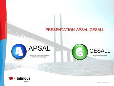 April 1, 2015, slide 1 The art of integrating PRESENTATION APSAL-GESALL.