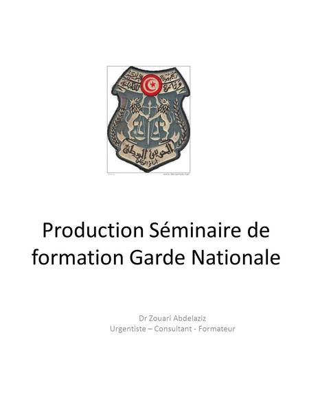 Production Séminaire de formation Garde Nationale