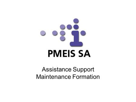 Assistance Support Maintenance Formation. La structure PMEIS SA inscrite au RC le 10.01.2003 Capital action de 100'000.- CHF But: –commercialisation de.
