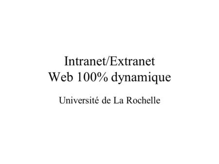 Intranet/Extranet Web 100% dynamique Université de La Rochelle.