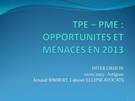 INTER ORIZON 10/01/2013 - Artigues Arnaud RIMBERT, Cabinet ELLIPSE AVOCATS 1.