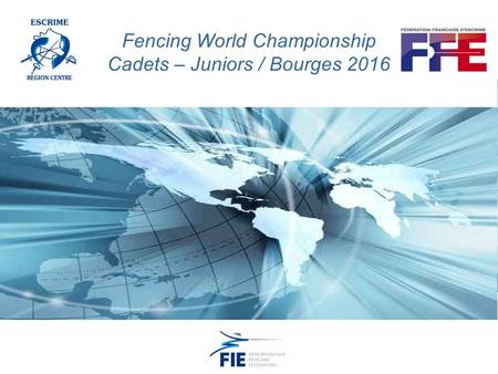 Page 1 Fencing World Championship Cadets – Juniors / Bourges 2016.