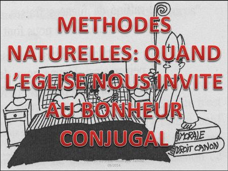 METHODES NATURELLES: QUAND L'EGLISE NOUS INVITE AU BONHEUR CONJUGAL