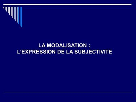 L'EXPRESSION DE LA SUBJECTIVITE