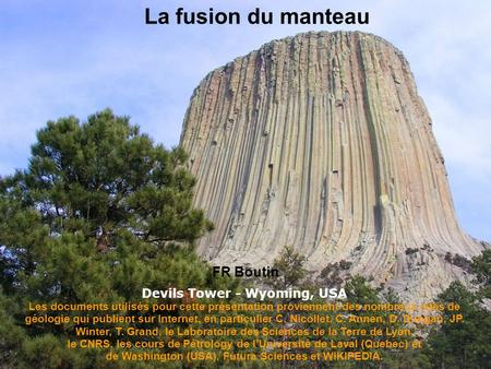 La fusion du manteau FR Boutin Devils Tower - Wyoming, USA