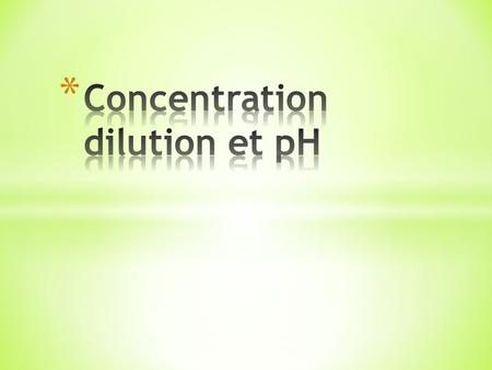 Concentration dilution et pH