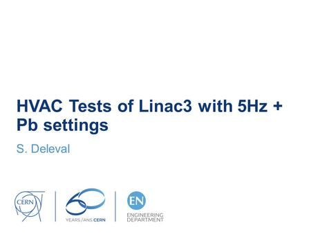 HVAC Tests of Linac3 with 5Hz + Pb settings S. Deleval.