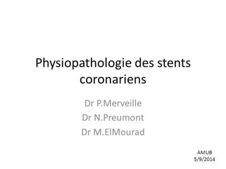 Physiopathologie des stents coronariens