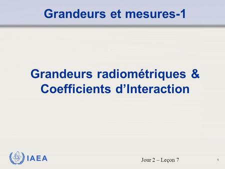 Grandeurs radiométriques & Coefficients d'Interaction