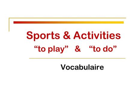 "Sports & Activities ""to play"" & ""to do"" Vocabulaire."