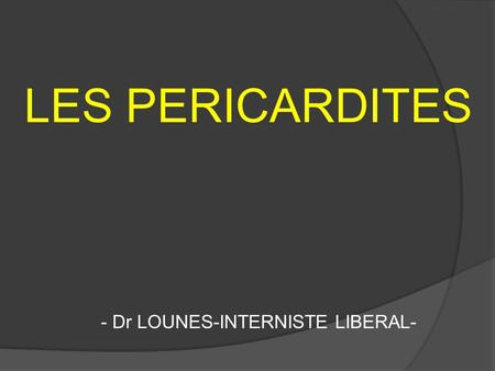 - Dr LOUNES-INTERNISTE LIBERAL-