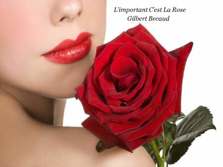 L'important C'est La Rose Gilbert Becaud