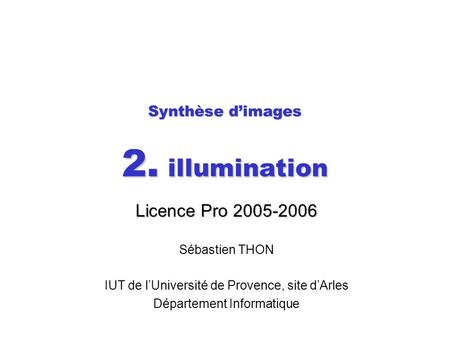 Synthèse d'images 2. illumination