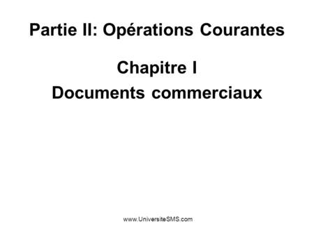 Partie II: Opérations Courantes