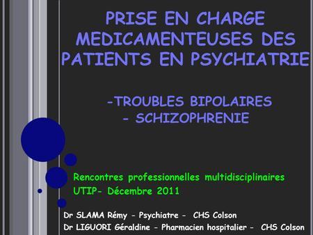 Rencontres schizophrene