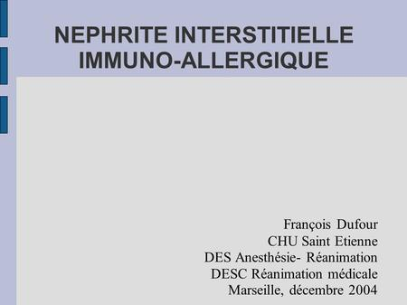 NEPHRITE INTERSTITIELLE IMMUNO-ALLERGIQUE