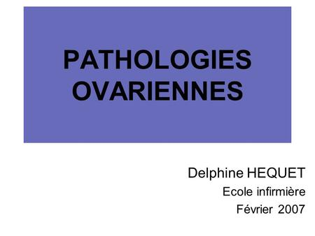 PATHOLOGIES OVARIENNES