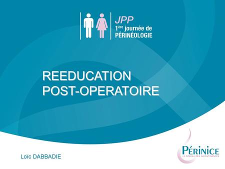 REEDUCATION POST-OPERATOIRE Loïc DABBADIE.