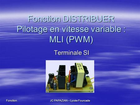 Fonction DISTRIBUER Pilotage en vitesse variable : MLI (PWM)