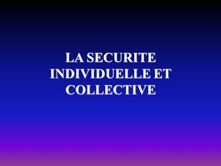 INDIVIDUELLE ET COLLECTIVE