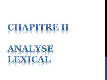 Chapitre II Analyse Lexical.