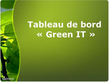 Tableau de bord « Green IT »