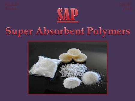 Super Absorbent Polymers