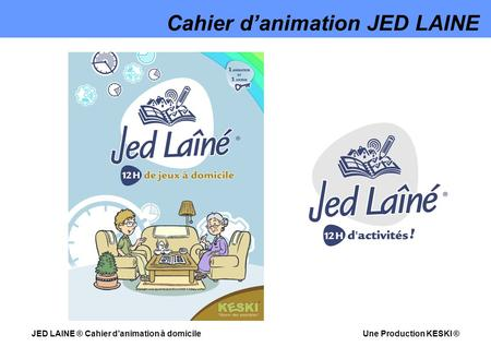 Cahier d'animation JED LAINE