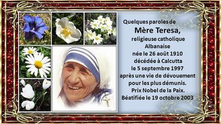 Mère Teresa, Quelques paroles de religieuse catholique Albanaise