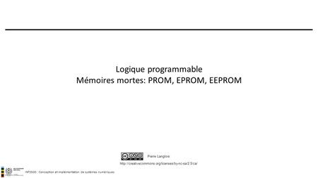 Logique programmable Mémoires mortes: PROM, EPROM, EEPROM
