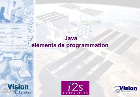 Java éléments de programmation. Les API essentielles java.lang : Types de bases, Threads, ClassLoader, Exception, Math,... java.util : Hashtable, Vector,